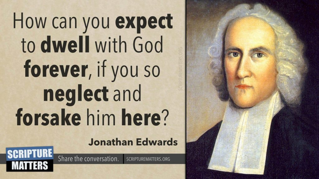 And now this from Jonathan Edwards